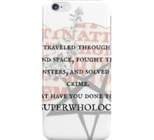 SUPERWHOLOCK all in a day's work iPhone Case/Skin