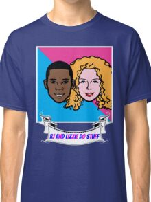 RJ and Lizzie Do Stuff Classic T-Shirt