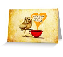 WHAT MY COFFEE SAYS TO ME MAY 11, 2015 Greeting Card