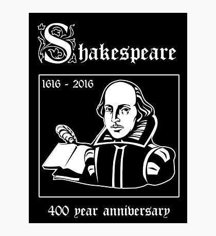 Shakespeare -- 400 Year Anniversary Photographic Print