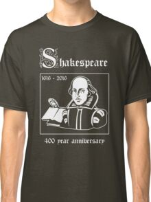 Shakespeare -- 400 Year Anniversary Classic T-Shirt