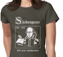 Shakespeare -- 400 Year Anniversary Womens Fitted T-Shirt