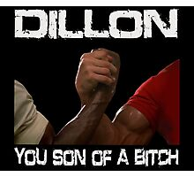 Dillon You Son Of A Bitch  Photographic Print