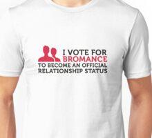 I am voting for Bromance Unisex T-Shirt
