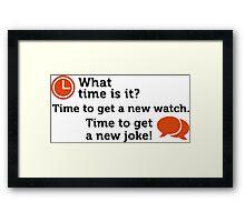 Time for a new joke! Framed Print