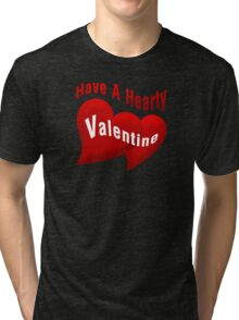 Have A Hearty Valentine Tri-blend T-Shirt