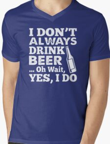 I DON'T ALWAYS DRINK BEER OH WAIT YES I DO HOODIE & SHIRT Mens V-Neck T-Shirt
