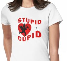 Stupid Cupid Missed Again Womens Fitted T-Shirt