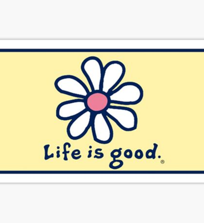 Life is Good + daisy Sticker