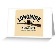 Longmire for Sheriff Greeting Card