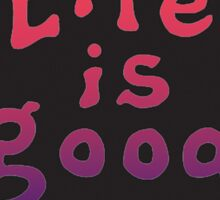 Life is Good Gradient Sticker