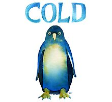 Cold AF Bird Cold Penguin. Photographic Print