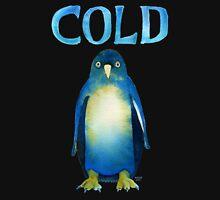 Cold AF Bird Cold Penguin. T-Shirt