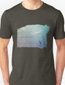 I WANT TO DANCE (2) Unisex T-Shirt