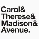 Carol & Therese & Madison & Avenue. by The Art Store