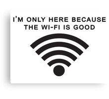 Good Wi-Fi Canvas Print