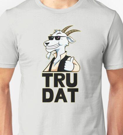Tru Dat Unisex T-Shirt