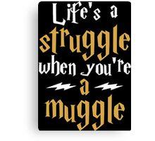 Muggle Struggle Potter Canvas Print