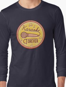 Karaoke Forever Long Sleeve T-Shirt