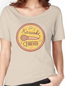 Karaoke Forever Women's Relaxed Fit T-Shirt