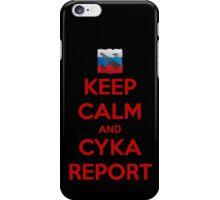 Keep Calm & Cyka Report iPhone Case/Skin