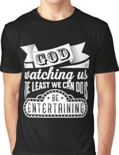 Be entertaining Graphic T-Shirt