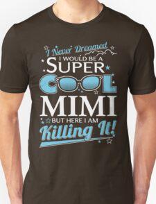 Super Cool MIMI is Killing It T-Shirt