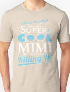 Super Cool MIMI is Killing It T-Shirt