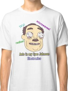 Ants In My Eyes Johnson II Classic T-Shirt