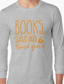 Books, Bacon and board games Long Sleeve T-Shirt