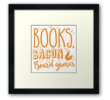 Books, Bacon and board games Framed Print