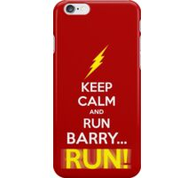 Keep Calm and RUN, BARRY... RUN! iPhone Case/Skin