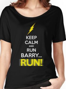 Keep Calm and RUN, BARRY... RUN! Women's Relaxed Fit T-Shirt