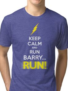 Keep Calm and RUN, BARRY... RUN! Tri-blend T-Shirt