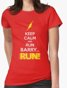 Keep Calm and RUN, BARRY... RUN! Womens Fitted T-Shirt