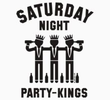Saturday Night Party-Kings (Black) by MrFaulbaum