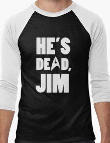 He's dead, Jim. Men's Baseball ¾ T-Shirt