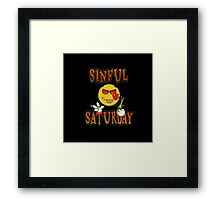 Sinful Saturday  Framed Print