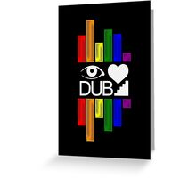 Dubstep Love Greeting Card