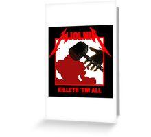 Mjolnir - Killeth 'em All Greeting Card