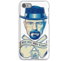 I'm the one who knocks - Heisenberg iPhone Case/Skin