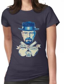 I'm the one who knocks - Heisenberg Womens Fitted T-Shirt