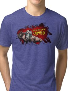 Ain't no rest for the wicked - Borderlands Tri-blend T-Shirt