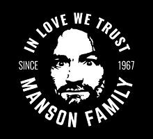Charles Manson - Manson Family - In Love We Trust by Charles Manson