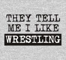 They Tell Me I Like Wrestling Kids Tee