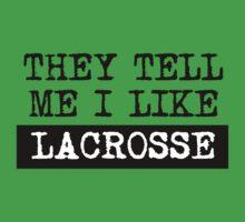 They Tell Me I Like Lacrosse Kids Tee