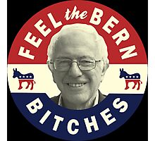 Feel the Bern - Bernie Sanders 2016 Photographic Print