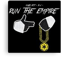 Run The Empire Canvas Print