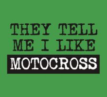 They Tell Me I Like Motocross One Piece - Short Sleeve