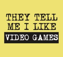 They Tell Me I Like Video Games Kids Tee